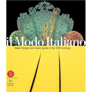 Il Modo Italiano- Italian Design and Avant-garde in the 20th Century by Guy Cogeval and Giampiero Bosoni     $57.24