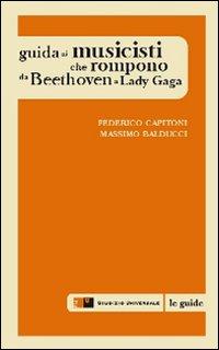 Guida ai musicisti che rompono by Federico Capitoni Massimo Balducci