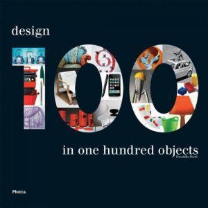Design in 100 objects by Domitilla Dardi  $39.95
