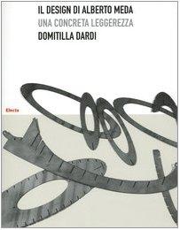 Il Design di Alberto Meda by Domitilla Dardi $104.00