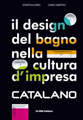 Il design del bagno nella cultura d' impresa by  Carlo Martino Domitilla Dardi $105.50