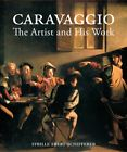 Caravaggio:The Artist and His Work by Sybille Ebert-Schifferer $41.09