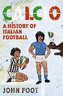 Calcio A Hisotry of Italian Football by John Foot  $10.94