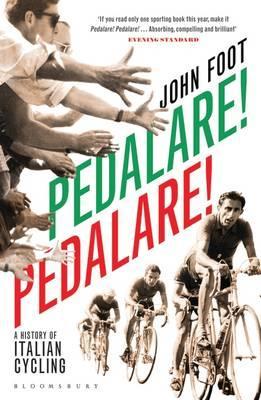Pedalare! Pedalare! A History of Italian Cycling by John Foot $27.90
