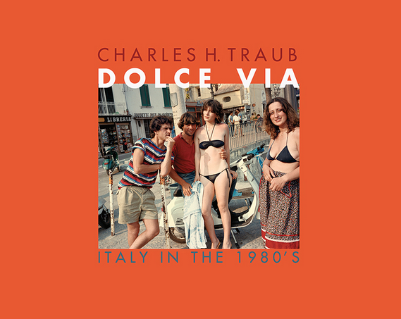 Dolce Via: Italy in the 1980s by Charles Traub $35.99