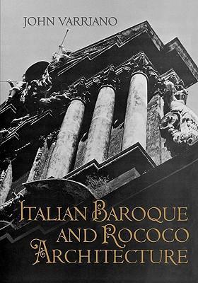 Italian Baroque and Rococo Architecture by John Varriano  $58.15