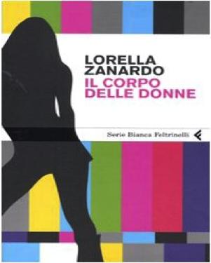 Il Corpo Delle Donne by Lorella Zanardo $7.99