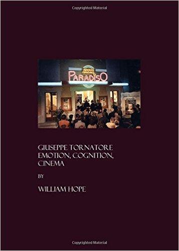 Giuseppe Tornatore: Emotion, Cognition, Cinema By William Hope $24.99
