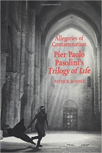Allegories of Contamination: Pier Pasolini's Trilogy of Life by Patrick Rumble $24.95